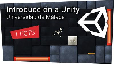 Introducción a Unity (Universidad de Málaga)